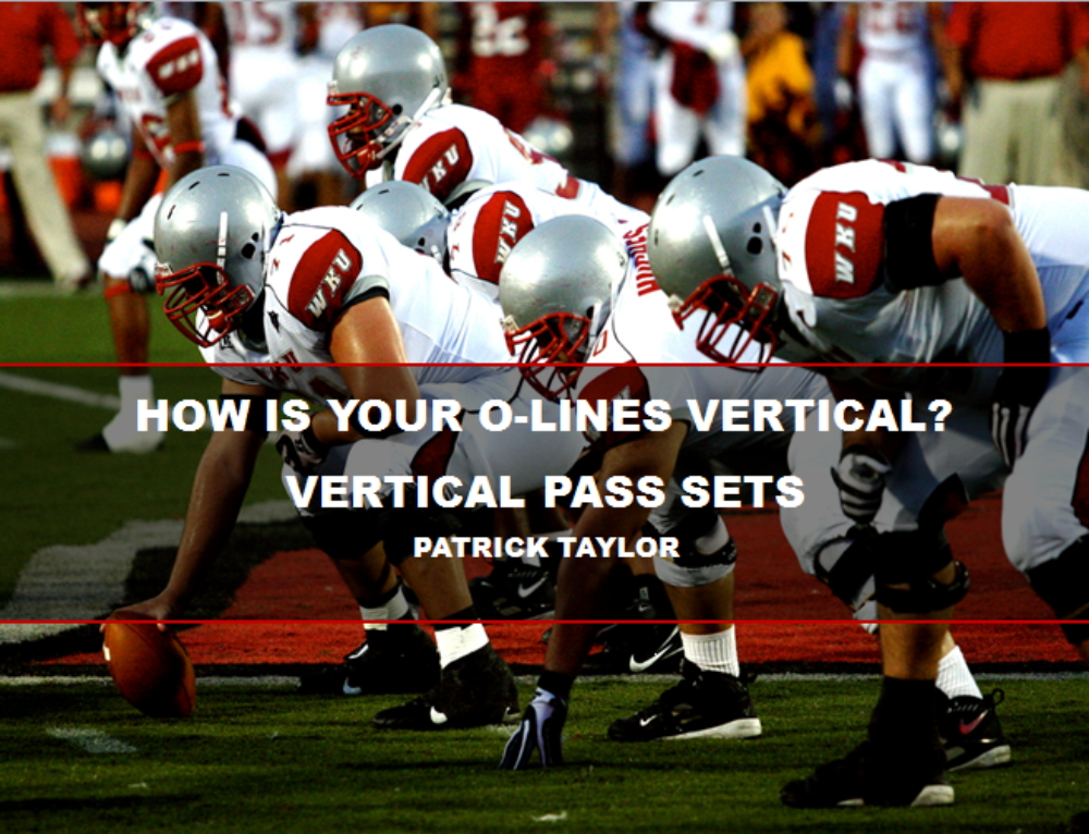 How is your Offensive Lines Vertical? Vertical Pass Drops